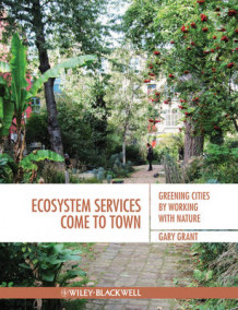 Ecosystem Services Come to Town av Gary Grant (Heftet)