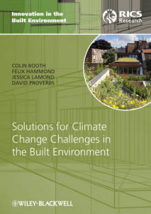 Solutions for Climate Change Challenges in the Built Environment av Colin A. Booth, Felix N. Hammond, Jessica Lamond og David Proverbs (Innbundet)