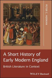 A Short History of Early Modern England av Peter C. Herman (Heftet)