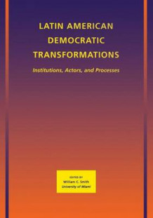 Latin American Democratic Transformations av William C. Smith (Heftet)