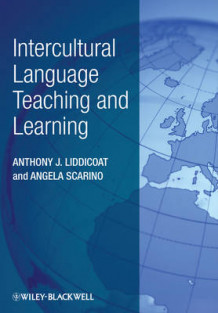 Intercultural Language Teaching and Learning av Anthony J. Liddicoat og Angela Scarino (Innbundet)