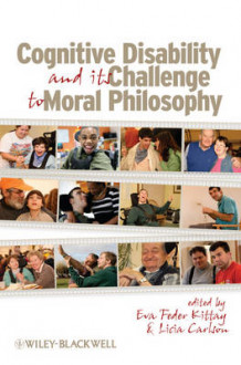 Cognitive Disability and Its Challenge to Moral Philosophy (Heftet)