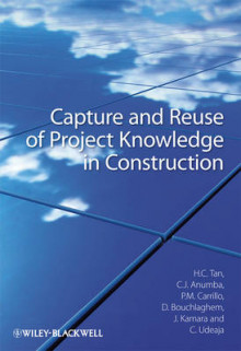 Capture and Reuse of Project Knowledge in Construction av Hai Chen Tan, Chimay J. Anumba, Patricia M. Carrillo, Dino Bouchlaghem, John M. Kamara og Chika Udeaja (Innbundet)