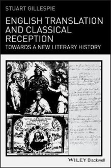 English Translation and Classical Reception av Stuart Gillespie (Innbundet)