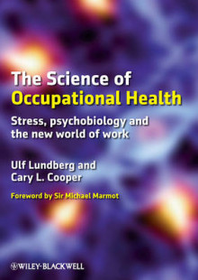 The Science of Occupational Health av Ulf Lundberg og Cary L. Cooper (Heftet)