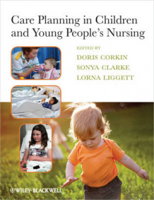 Care Planning in Children and Young People's Nursing (Heftet)