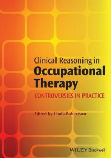 Clinical Reasoning in Occupational Therapy (Heftet)