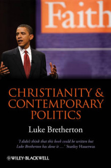 Christianity and Contemporary Politics av Luke Bretherton (Innbundet)