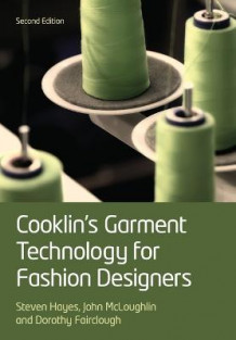 Cooklin's Garment Technology for Fashion Designers av Gerry Cooklin, Dr. Steven George Hayes, John McLoughlin og Dorothy Fairclough (Heftet)