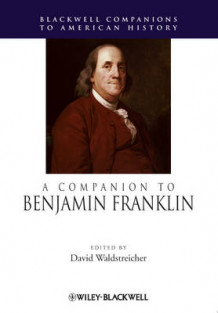 A Companion to Benjamin Franklin (Innbundet)