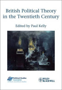 British Political Theory in the Twentieth Century (Heftet)