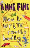 How to Write Really Badly av Anne Fine (Heftet)
