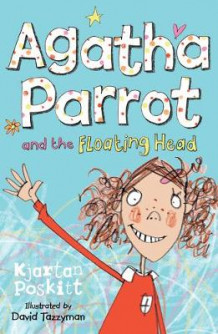 Agatha Parrot and the Floating Head: Bk.1 av Kjartan Poskitt (Heftet)