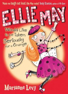 Ellie May Would Like to be Taken Seriously for a Change av Marianne Levy (Heftet)