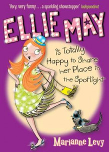 Ellie May is Totally Happy to Share Her Place in the Spotlight av Marianne Levy (Heftet)