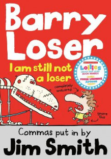 Barry Loser: I am Still Not a Loser av Jim Smith og Barry Loser (Heftet)