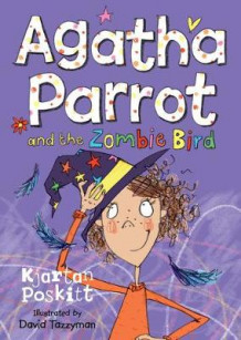 Agatha Parrot and the Zombie Bird av Kjartan Poskitt (Heftet)