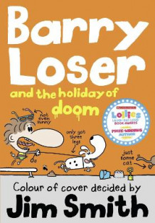 Barry Loser and the holiday of doom av Jim Smith (Heftet)