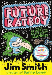 Future Ratboy and the Attack of the Killer Robot Grannies av Jim Smith (Heftet)