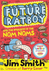 Omslag - Future Ratboy and the Invasion of the Nom Noms