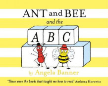 Ant and Bee and the ABC av Angela Banner (Innbundet)