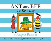 Ant and Bee and Kind Dog av Angela Banner (Innbundet)