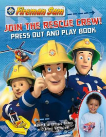 Fireman Sam: Join the Rescue Crew! Press Out and Play Book (Eksperimentell innbinding)