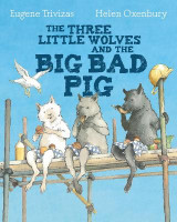 Omslag - Three Little Wolves And The Big Bad Pig