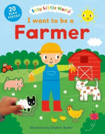 I Want to be a Farmer (Pappbok)
