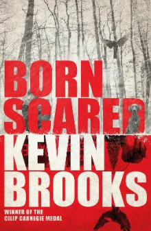 Born Scared av Kevin Brooks (Heftet)