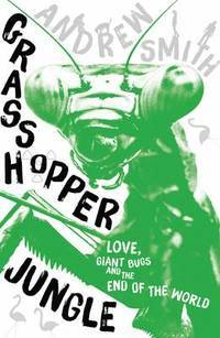 Grasshopper Jungle av Andrew Smith (Heftet)