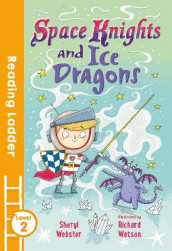 Space Knights and Ice Dragons av Sheryl Webster (Heftet)