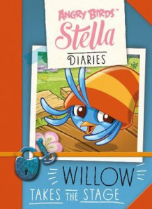 Angry Birds Stella Diaries Willow Takes the Stage (Heftet)