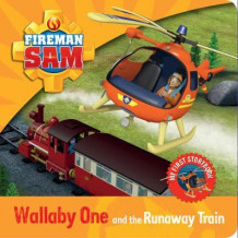 Fireman Sam: My First Storybook: Wallaby One and the Runaway Train (Pappbok)