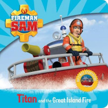 Fireman Sam: My First Storybook: Titan and the Great Island Fire (Pappbok)