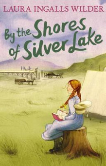 By the Shores of Silver Lake av Laura Ingalls Wilder (Heftet)