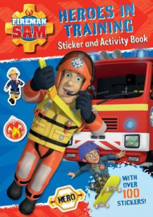Fireman Sam: Heroes in Training Sticker and Activity Book (Heftet)