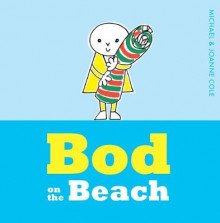 Bod on the Beach av Michael Cole (Innbundet)