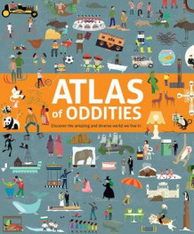 Atlas of Oddities av Clive Gifford (Innbundet)