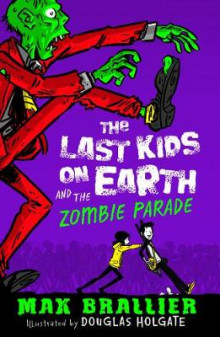 The Last Kids on Earth and the Zombie Parade av Max Brallier (Heftet)