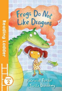 Frogs Do Not Like Dragons av Patricia Forde (Heftet)