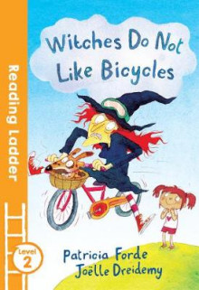 Witches Do Not Like Bicycles av Patricia Forde (Heftet)