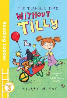 The Terrible Time Without Tilly av Hilary McKay (Heftet)