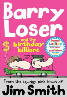 Barry Loser and the birthday billions av Jim Smith (Heftet)