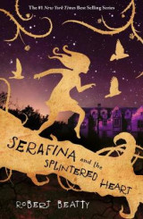 Omslag - Serafina and the Splintered Heart