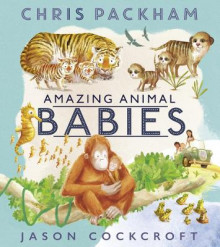 Amazing Animal Babies av Chris Packham (Heftet)