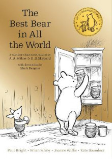 Winnie the Pooh: The Best Bear in all the World av A. A. Milne, Kate Saunders, Brian Sibley, Paul Bright og Jeanne Willis (Heftet)