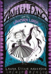 Amelia Fang and the Unicorn Lords av Laura Ellen Anderson (Heftet)