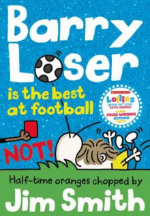 Barry Loser is the best at football NOT! av Jim Smith (Heftet)