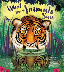 What the Animals Saw av Louise Greig (Heftet)